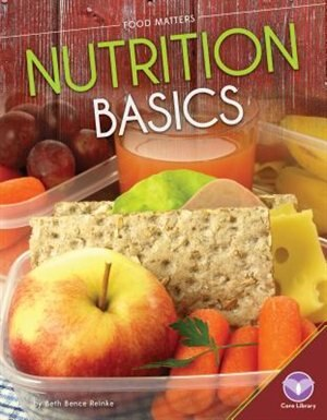 Nutrition Basics by Beth Bence Reinke