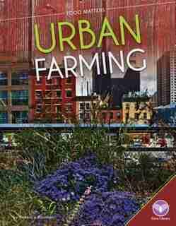 Urban Farming by Rebecca Rissman