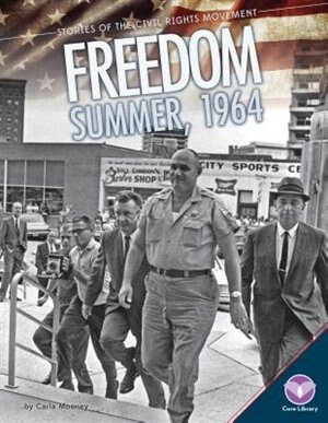 Freedom Summer, 1964 by Carla Mooney