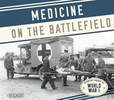 Medicine On The Battlefield by M. M. Eboch