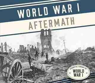 World War I Aftermath by Tom Streissguth