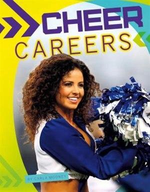 Cheer Careers by Carla Mooney
