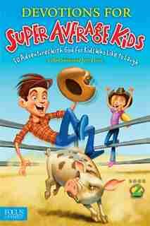 Devotions For Super Average Kids 2 by Bob Smiley