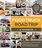 Food Truck Roadtrip- A Cookbook: More Than 100 Recipes Collected From The Best Street Food Vendors…