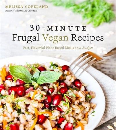30MINUTE FRUGAL VEGAN RECIPES by Melissa Copeland