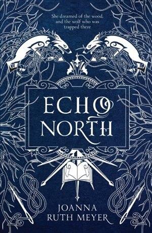 Echo North by Joanna Ruth Meyer