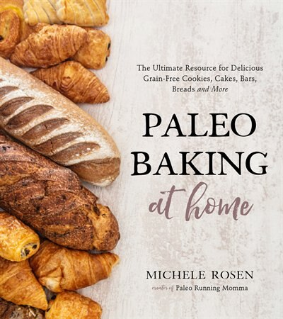 Paleo Baking At Home by Michele Rosen