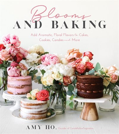 Blooms And Baking: Add Aromatic, Floral Flavors To Cakes, Cookies And More by Amy Ho