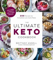 The Ultimate Keto Cookbook: 270+ Recipes For Incredible Low-carb Meals