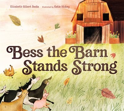 Bess The Barn Stands Strong by Elizabeth Gilbert Bedia