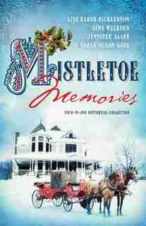 Mistletoe Memories: Four Generations Transform a House Into a Home for Christmas by Jennifer AlLee