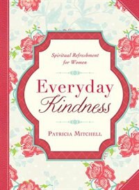 Everyday Kindness by Patricia Mitchell