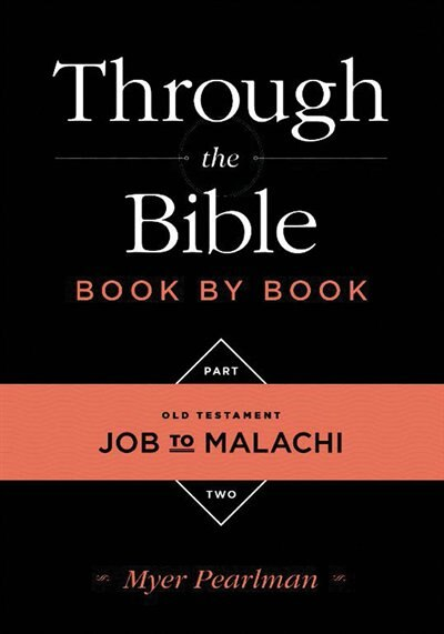 Through The Bible Book By Book:volume 2: Old Testament Job To Malachi: Volume 2: Old Testament Job to Malachi by Myer Pearlman