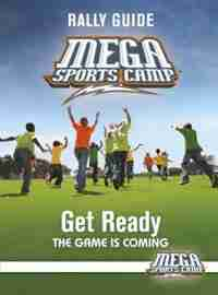 Mega Sports Camp Get Ready Rally Guide by Mhc My Healthy Church