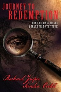 Journey to Redemption: How a criminal became a master detective by Richard Jasper
