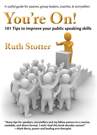 You're On!: 101 Tips To Improve Your Public Speaking Skills by Ruth Stotter