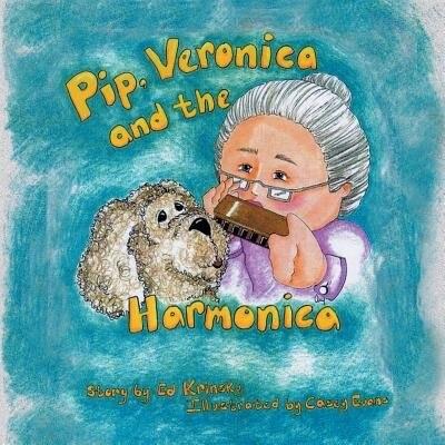 Pip, Veronica And The Harmonica by Ed Krinsky