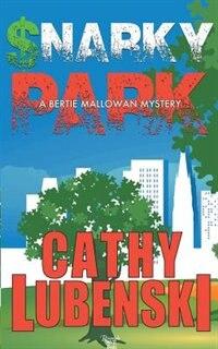 Snarky Park - A Bertie Mallowan Mystery by Cathy Lubenski