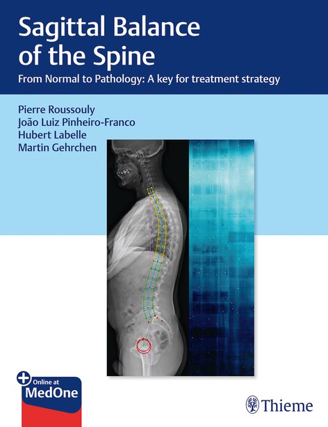 Sagittal Balance Of The Spine: From Normal To Pathology: A Key For Treatment Strategy by Pierre Roussouly