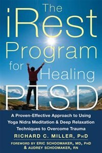 The iRest Program for Healing PTSD: A Proven-Effective Approach to Using Yoga Nidra Meditation and…
