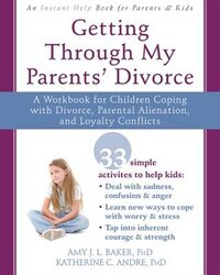 Getting Through My Parents' Divorce: A Workbook For Children Coping With Divorce, Parental…