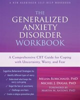 The Generalized Anxiety Disorder Workbook: A Comprehensive CBT Guide for Coping with Uncertainty…