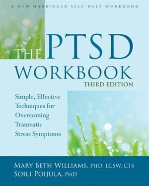 The ptsd workbook simple effective techniques for overcoming the ptsd workbook simple effective techniques for overcoming traumatic stress symptoms by mary beth fandeluxe Gallery
