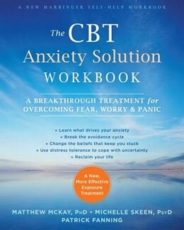 Book The Cbt Anxiety Solution Workbook: A Breakthrough Treatment For Overcoming Fear, Worry, And Panic by Matthew McKay