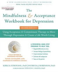 The Mindfulness And Acceptance Workbook For Depression: Using Acceptance And Commitment Therapy To…