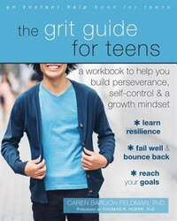 The Grit Guide For Teens: A Workbook To Help You Build Perseverance, Self-control, And A Growth…