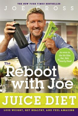Book The Reboot With Joe Juice Diet: Lose Weight, Get Healthy And Feel Amazing by Joe Cross