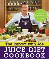 The Reboot With Joe Juice Diet Cookbook: Juice, Smoothie, And Plant-based Recipes Inspired By The…