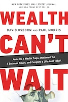 Book Wealth Can't Wait: Avoid The 7 Wealth Traps, Implement The 7 Business Pillars, And Complete A Life… by David Osborn