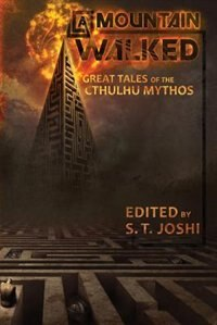 A Mountain Walked: Great Tales of the Cthulhu Mythos
