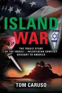 Island War by Tom Caruso
