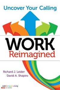 Work Reimagined: Uncover Your Calling