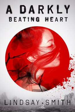 Book A Darkly Beating Heart by Lindsay Smith
