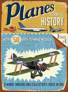 Planes: A Complete History by R. G. Grant