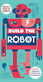 Build The Robot by Steve Parker