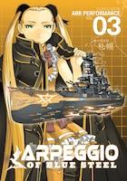 Arpeggio of Blue Steel Vol. 3