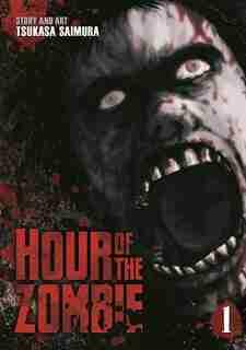 Hour Of The Zombie Vol. 1 by Tsukasa Saimura