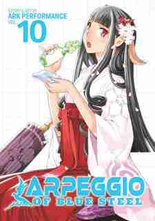 Arpeggio Of Blue Steel Vol. 10 by Ark Performance
