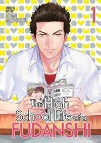 The High School Life Of A Fudanshi Vol. 1 by Michinoku Atami