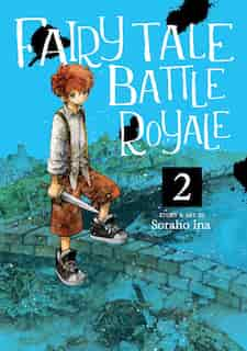 Fairy Tale Battle Royale Vol. 2 by Soraho Ina