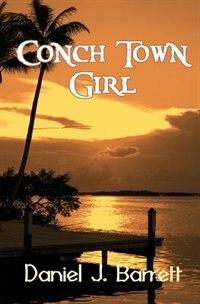 Conch Town Girl by Daniel J. Barrett