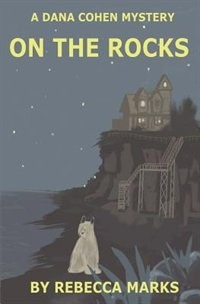 On the Rocks: A Dana Cohen Mystery by Rebecca Marks