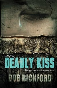 Deadly Kiss by Bob Bickford