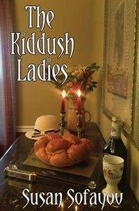 The Kiddush Ladies by Susan Sofayov