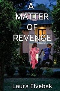 A Matter of Revenge by Laura Elvebak