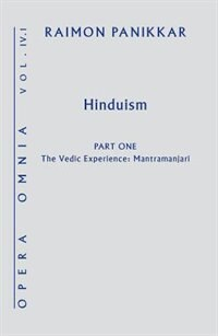 Hinduism: The Vedic Experience. Mantramanjari